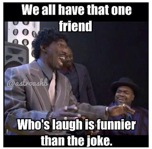 We All Have That One Friend Funny Funny Funny Laugh Funny Pictures