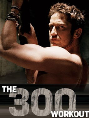 300 Workout: What Gerard Butler did to get in shape for movie 300: 