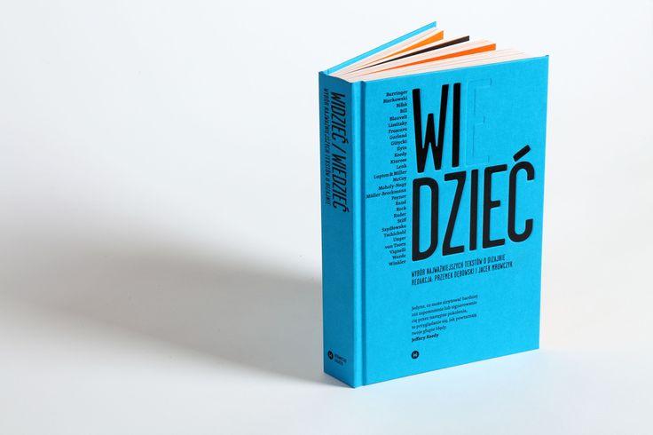 WIDZIEĆ/WIEDZIEĆ. Wybór najważniejszych tekstów o dizajnie - Wydawnictwo Karakter