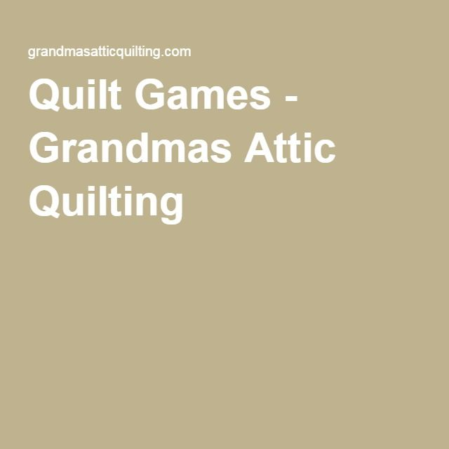 Quilt Games - Grandmas Attic Quilting