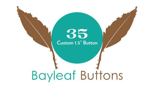 CUSTOM Pinback buttons 35 Custom Buttons by BayleafButtons on Etsy, $32.50