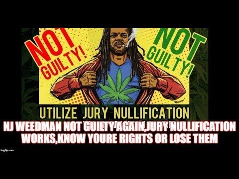 NJ Weedman not guilty AGAIN,JURY NULLIFICATION WORKS,KNOW YOURE RIGHTS O...