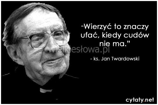 Wierzyć - to znaczy ufać... #Twardowski-Jan,  #Bóg-i-wiara
