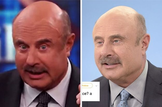 Dr Phil Had The Best Response To Someone Saying They Want To Sit On His Face Dr Phil Funny Dr Phil Phil