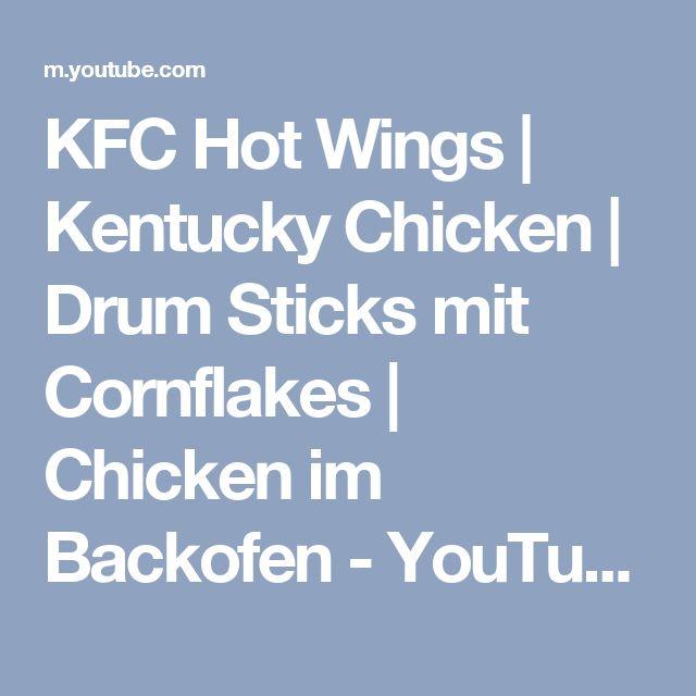 KFC Hot Wings | Kentucky Chicken | Drum Sticks mit Cornflakes | Chicken im Backofen - YouTube