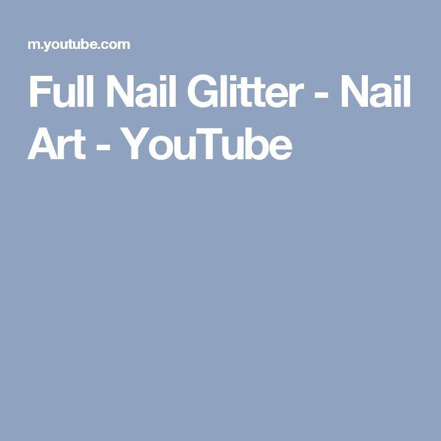 Full Nail Glitter - Nail Art - YouTube