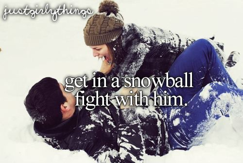 I can see us getting into a random snowball fight and having the best time ever! Haha!