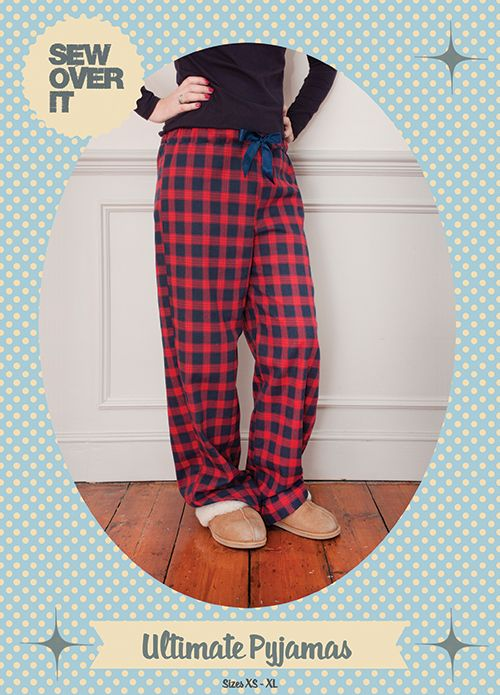 Sew Over It Ultimate Pyjamas sewing pattern - make yourself the perfect pair of snuggly pyjama bottoms
