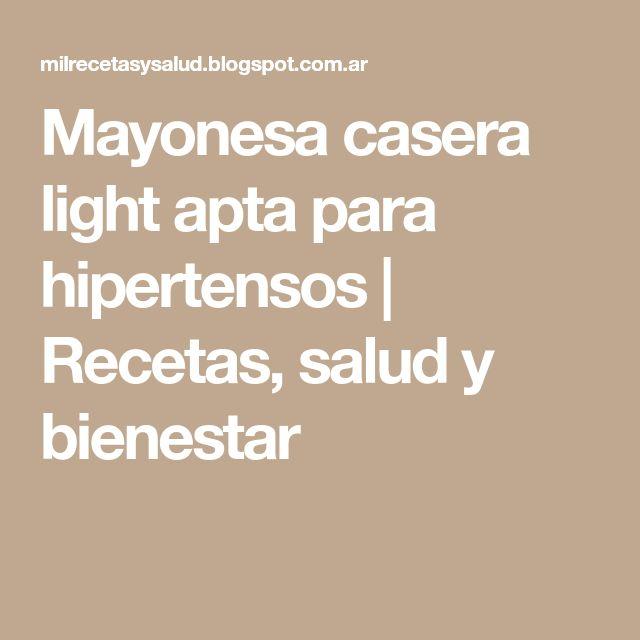 Mayonesa casera light apta para hipertensos | Recetas, salud y bienestar