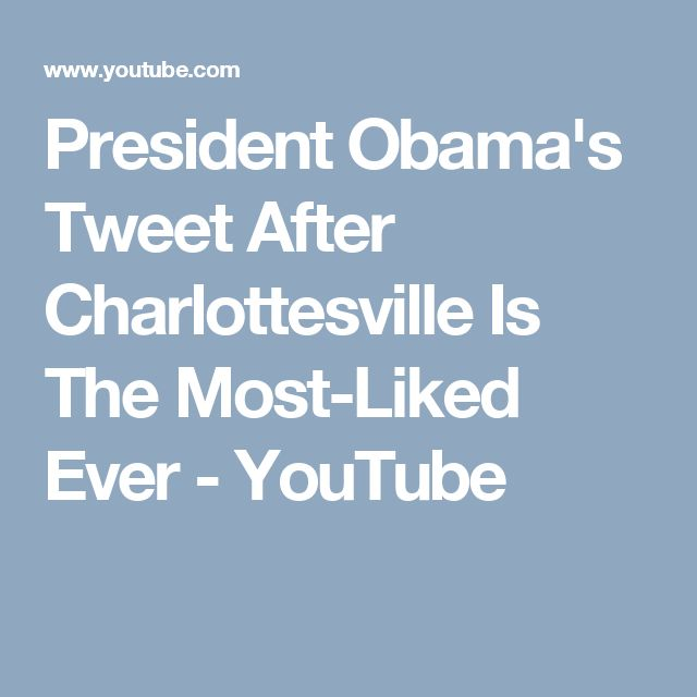 President Obama's Tweet After Charlottesville Is The Most-Liked Ever - YouTube