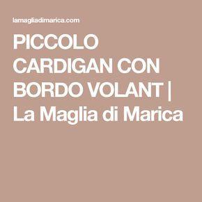 PICCOLO CARDIGAN CON BORDO VOLANT | La Maglia di Marica