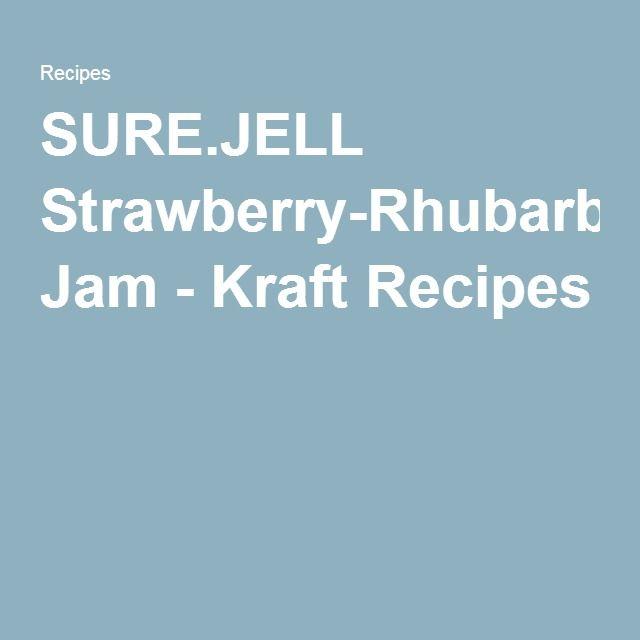 SURE.JELL Strawberry-Rhubarb Jam - Kraft Recipes