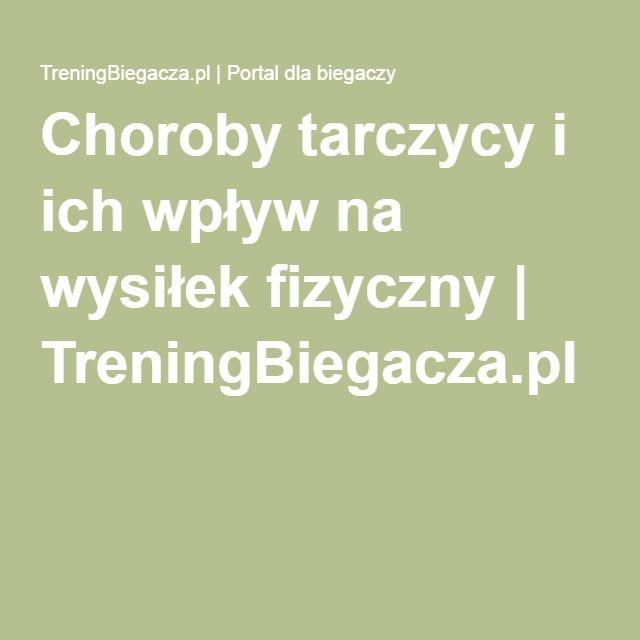 Choroby tarczycy i ich wpływ na wysiłek fizyczny   TreningBiegacza.pl