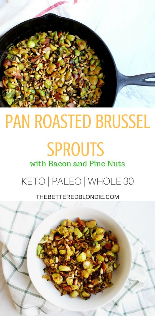 Pan Roasted Brussel Sprouts with Bacon and Pine Nuts - The Bettered Blondie #keto #paleo #glutenfree