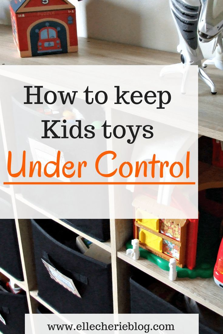 How To Keep Your Kids Toys Organized Toy Organization Kid Toy