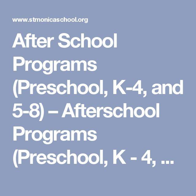 After School Programs (Preschool, K-4, and 5-8) – Afterschool Programs (Preschool, K - 4, Grades 5 - 8) – St. Monica School