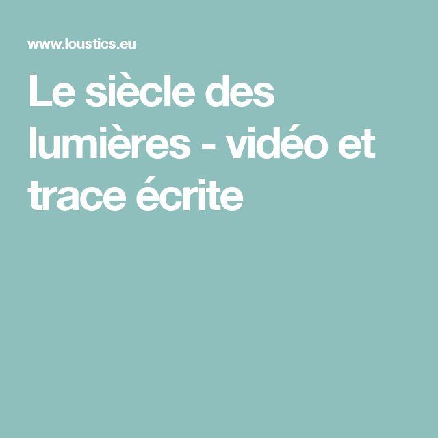Le siècle des lumières - vidéo et trace écrite