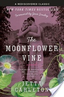 The Moonflower Vine by Jetta Carleton Lee Anne's pick for September 2010