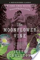 The Moonflower Vine by Jetta Carleton Lee Anne's pick for September 2010