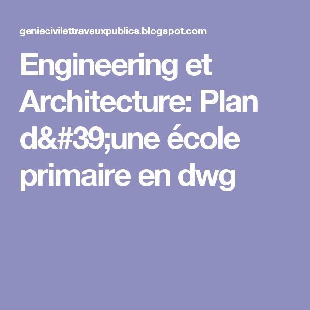 Engineering  et Architecture: Plan d'une école primaire en dwg