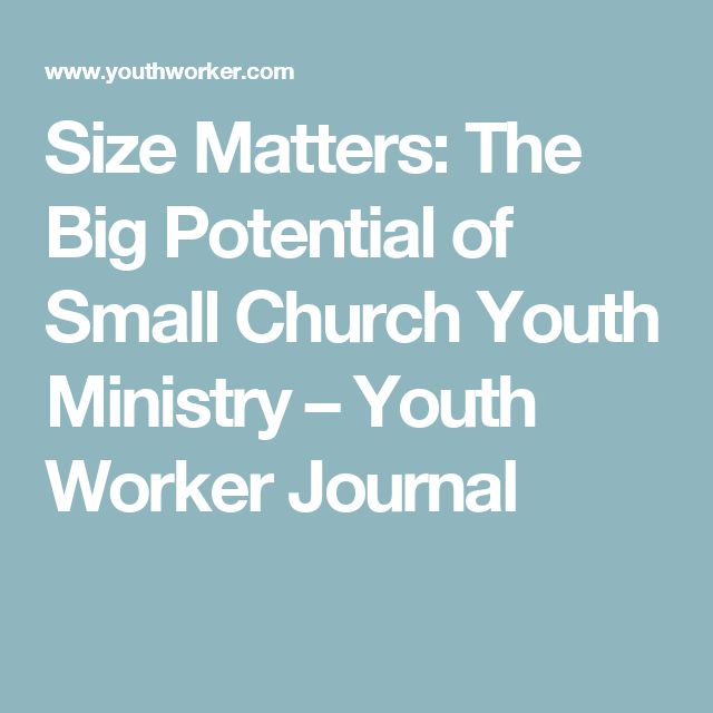 Size Matters: The Big Potential of Small Church Youth Ministry – Youth Worker Journal
