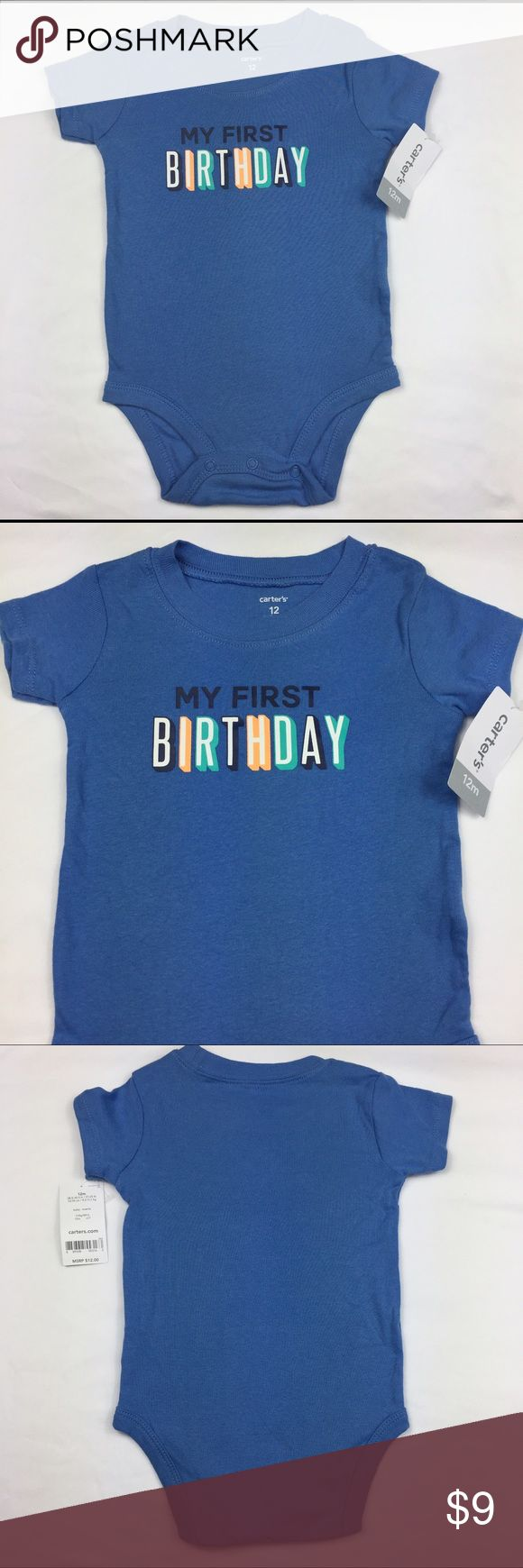 12 Mos NWT Blue Carter's First Birthday One Piece New with tags Carter's blue First Birthday one piece Bodysuit Undershirt Onesie. So cute! Soft cotton. Carters One Pieces Bodysuits