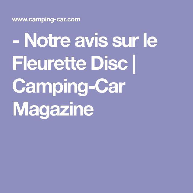 - Notre avis sur le Fleurette Disc   Camping-Car Magazine
