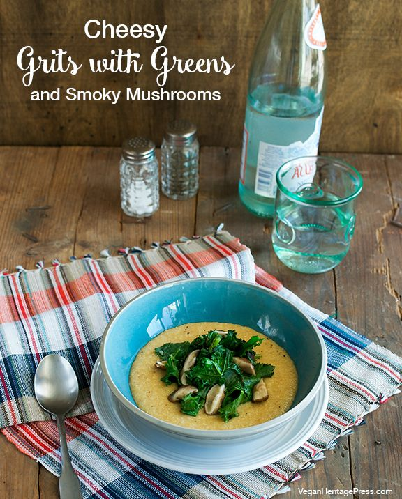 Vegan Cheesy Grits with Greens and Smoky Mushrooms from Cook the Pantry by Robin Robertson