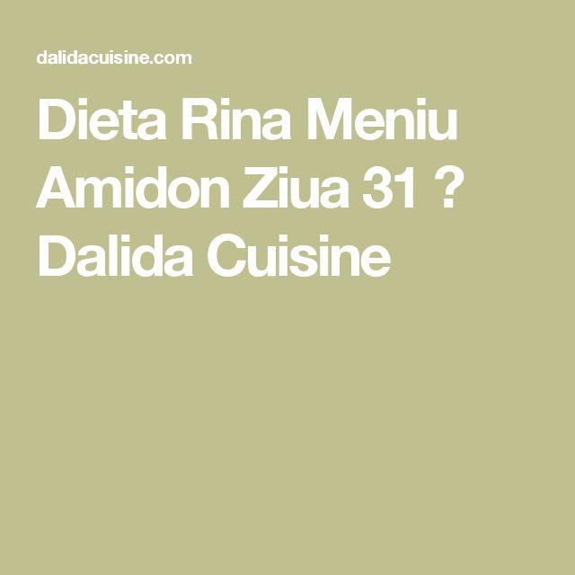 Dieta Rina Meniu Amidon Ziua 31 ⋆ Dalida Cuisine
