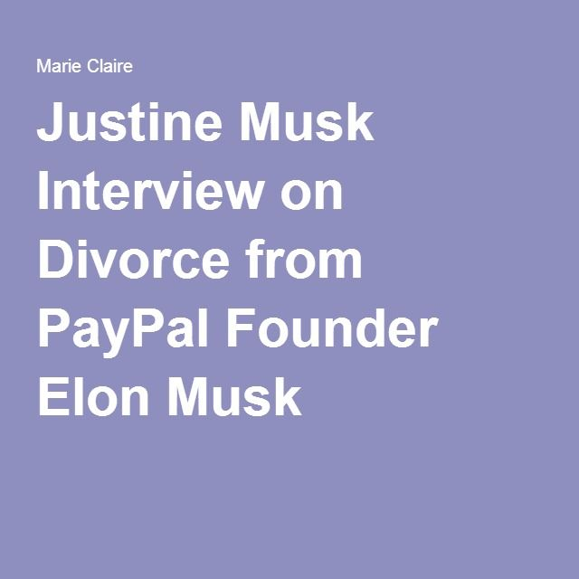 Justine Musk Interview on Divorce from PayPal Founder Elon Musk.The morning  Elon filed for divorce, he cut off Justine's credit card. She continued blogging and fought for more money in their divorce settlement. Elon didn't have any liquid assets at the time but she ended up with $2 million in cash, $80,000 a month in alimony, child support for seventeen years and a coveted Tesla roadster