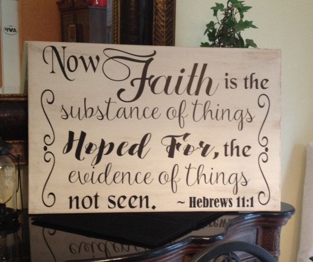 Faith is the substance of things hoped for... by BiscuitsAndGravyFL on Etsy