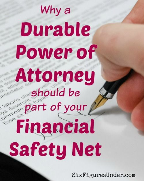 Having a Durable Power of Attorney is an important part of your financial safety net, though it's usually not at the top of our minds.  Learn what a Durable Power of Attorney is and why you need one.