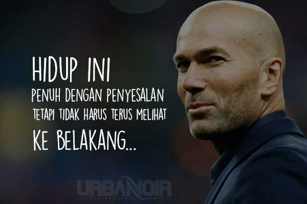 Zinedine Zidane Motivasi Hidup Bijak