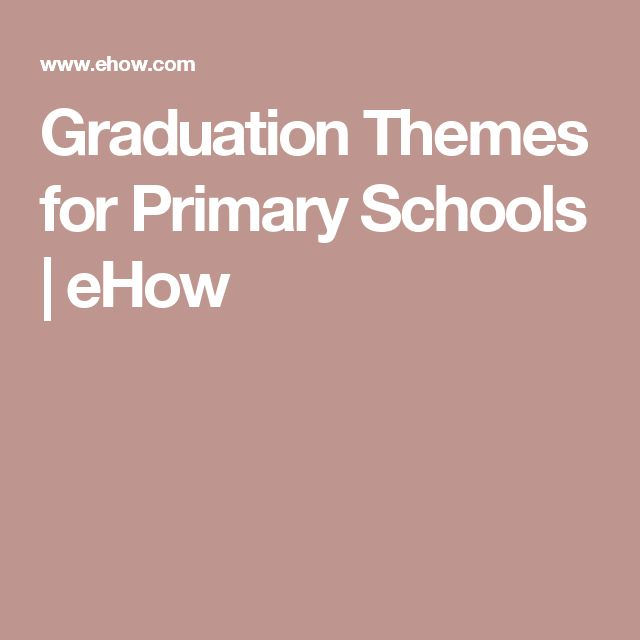 Graduation Themes for Primary Schools | eHow