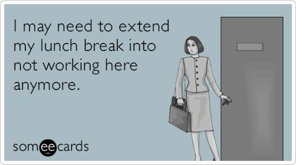 17 E-Cards That Perfectly Sum Up Your Feelings About Your Job   Thought Catalog