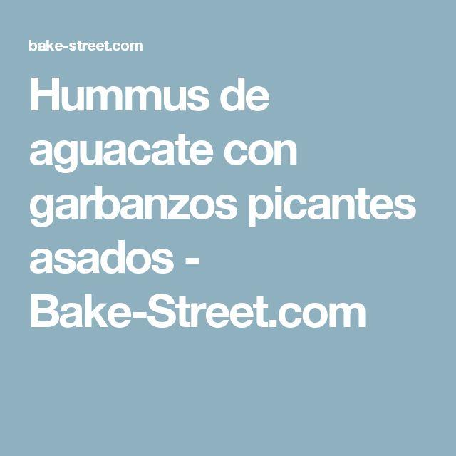 Hummus de aguacate con garbanzos picantes asados - Bake-Street.com