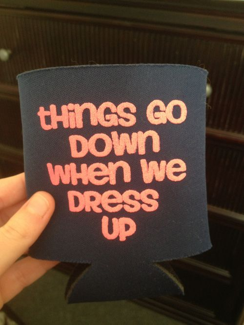 Im not crazy for the koozie, but love the words