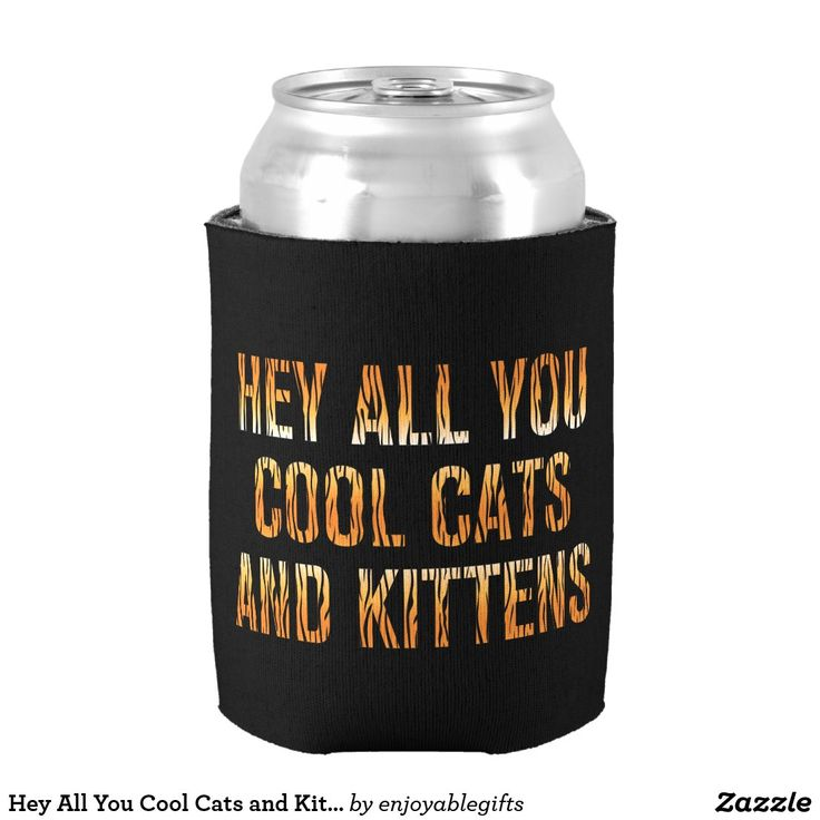 Hey All You Cool Cats And Kittens Tiger Print Can Cooler Zazzle Com In 2020 Cool Cats Cats And Kittens Cool Stuff