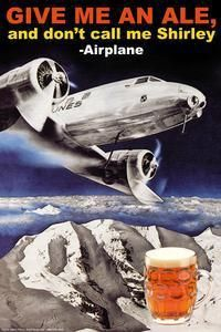 Art Print Give Me An Ale And Don'T Call Shirley New DB-34360