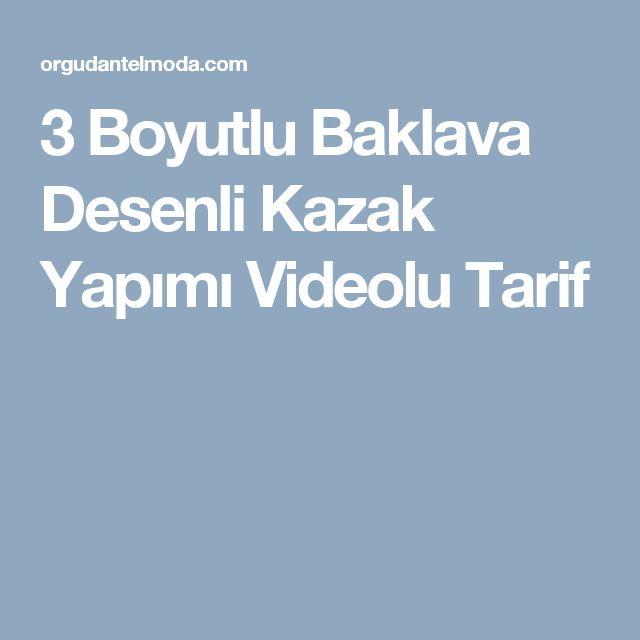 3 Boyutlu Baklava Desenli Kazak Yapımı Videolu Tarif