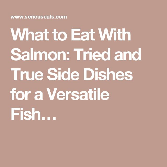 What to Eat With Salmon: Tried and True Side Dishes for a Versatile Fish…