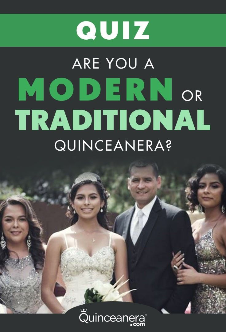 Quiz Are You A Modern Or Traditional Quinceanera