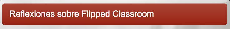 Santiago Morales. Reflexiones sobre Flipped Classroom. http://fc-santiagom.blogspot.com.es/