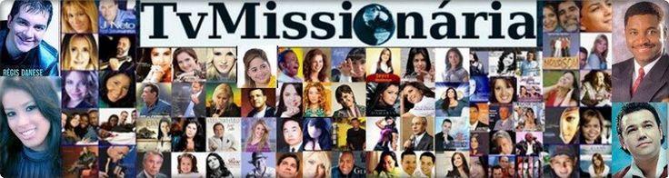 TvMissionária-Canal 4-Cantores Evangélicos do Brasil e do Mundo