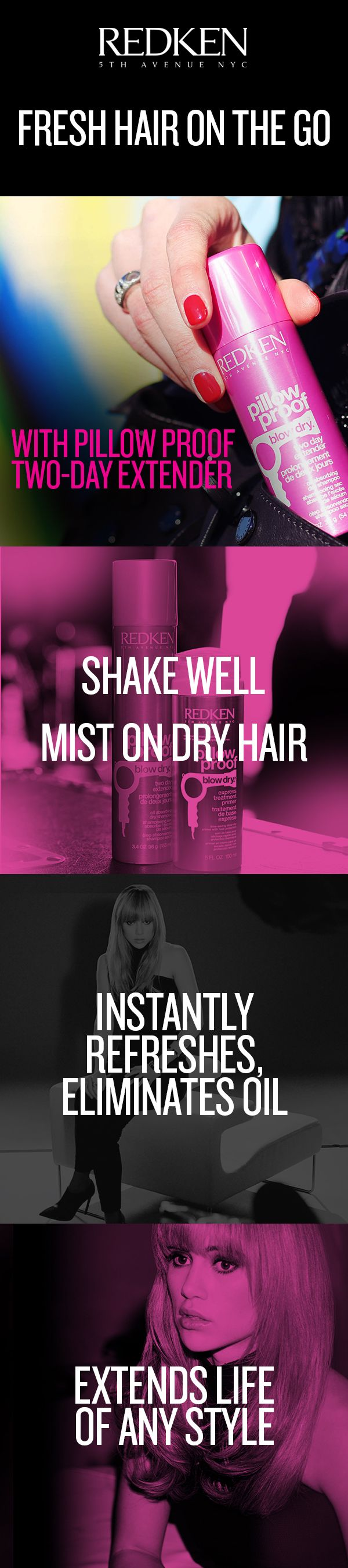 Pillow Proof Blow Dry Two Day Extender Dry Shampoo: Instantly refreshes hair and absorbs oil to extend the life of your blow-dry by two days.