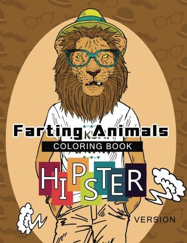 Farting Animals Coloring Book Hipster Version A Cute And