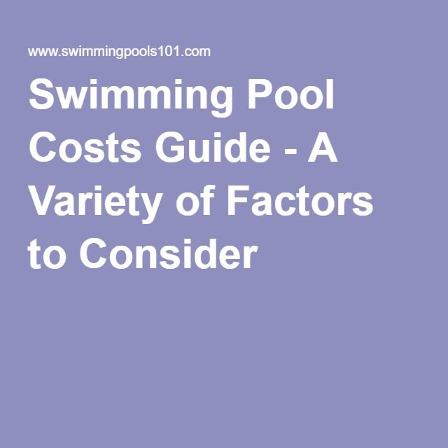 Swimming Pool Costs Guide - A Variety of Factors to Consider