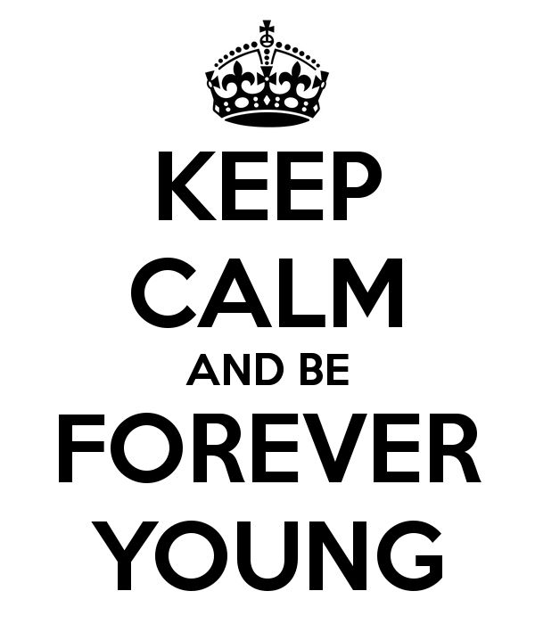 keep calm and be forever young - Szukaj w Google