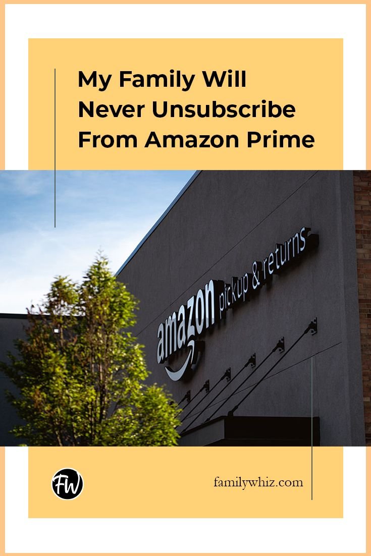 My Family Will Never Unsubscribe From Amazon Prime