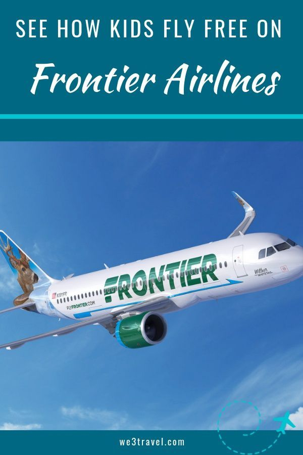 8 Reasons To Fly Frontier Airlines With Kids Travelmamas Com Kids Fly Free Family Travel Travel With Kids